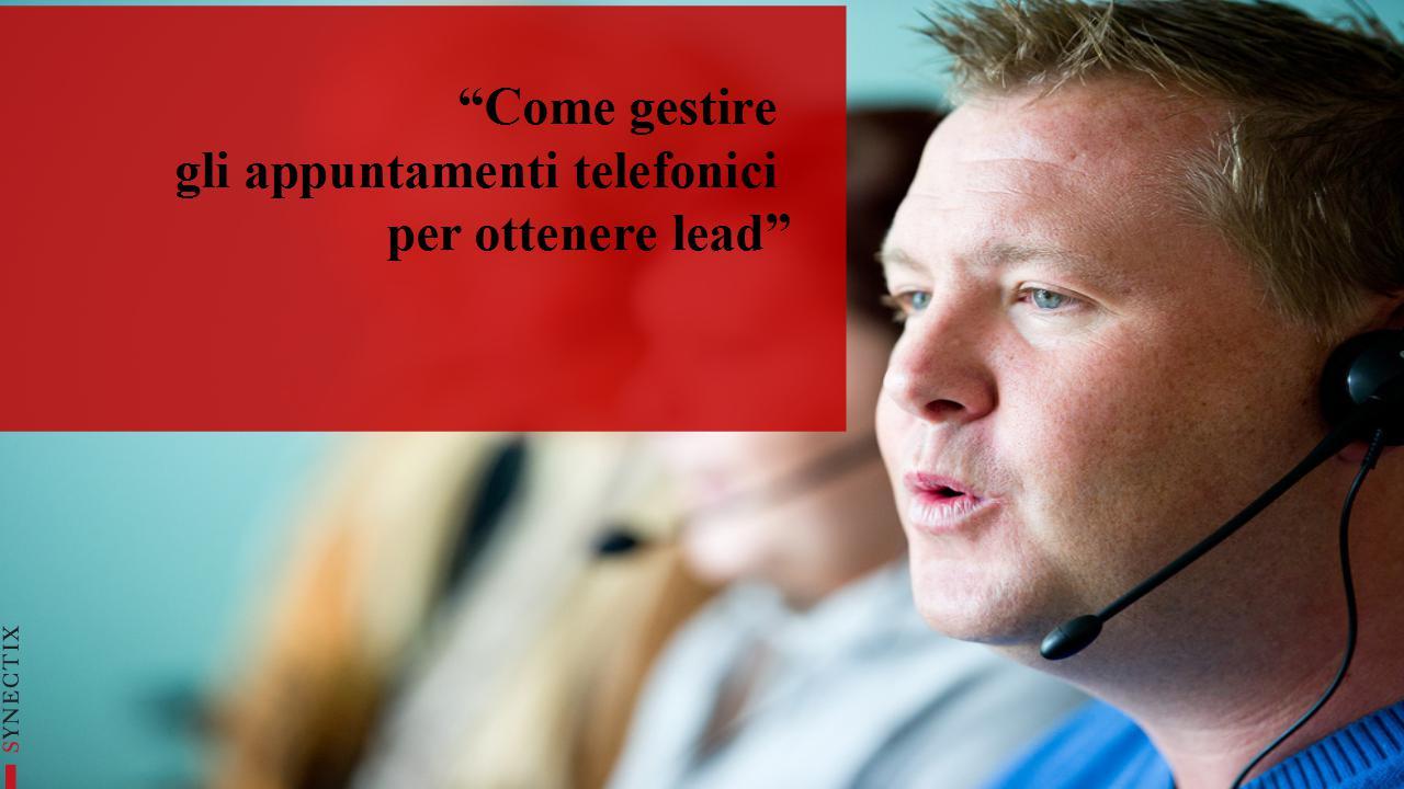 Come gestire gli Appuntamenti Telefonici per ottenere Lead
